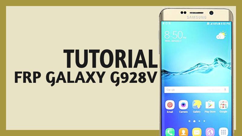 como hacer frp samsung galaxy g928v s6