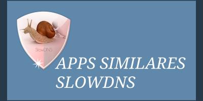 apps similares slowdns aplicaciones parecidas iguales
