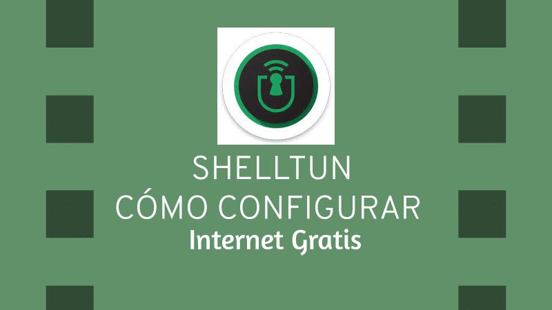 como configurar shelltun internet gratis shelltun personal argentina servidores